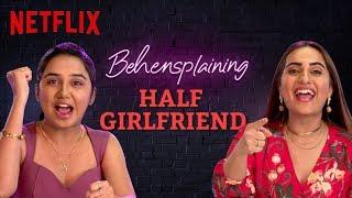 Behensplaining | @Kusha Kapila and @MostlySane review Half Girlfriend | Netflix India