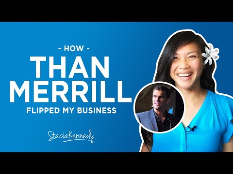 How Than Merrill Flipped My Business - Real Estate Investing