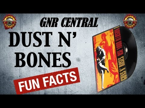Guns N' Roses: Dust N' Bones Song Facts and Meaning!