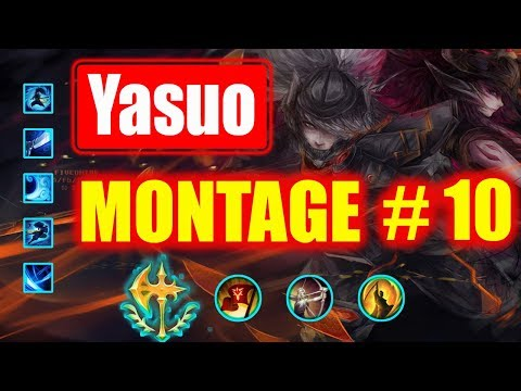 Yasuo Montage #10 |  Best YASUO Plays 2018  | League Of Legends