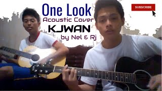 One Look by Kjwan (Acoustic Guitar Cover) - Nel & RJ
