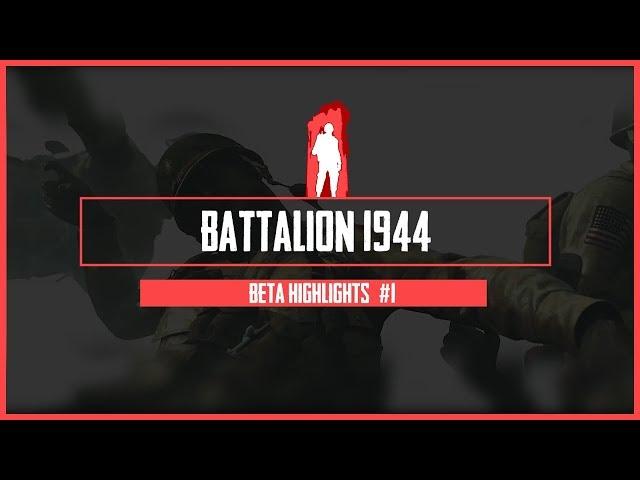 Battalion 1944 Beta Highlights #1