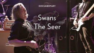 """Swans - """"The Seer"""""""