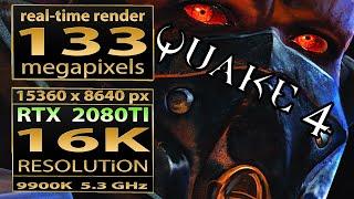 Quake 4 16K gameplay   q4 16K resolution   RTX 2080 TI   Quake4 16K