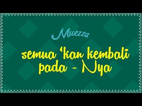 Muezza - Semua 'kan Kembali Pada-Nya (OST. Jelang Buka)