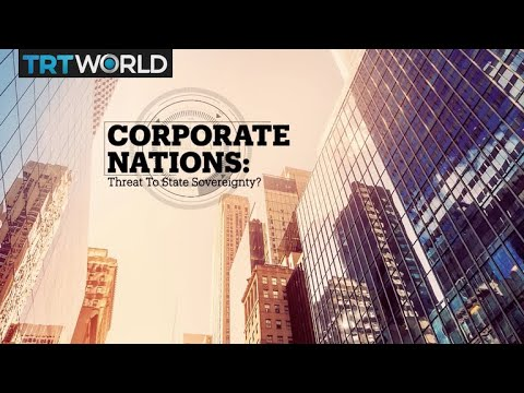 CORPORATE NATIONS: Threat to state sovereignty?