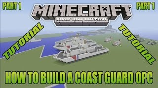 Minecraft Xbox Edition Tutorial How To Build A Coast Guard OPC Part 1