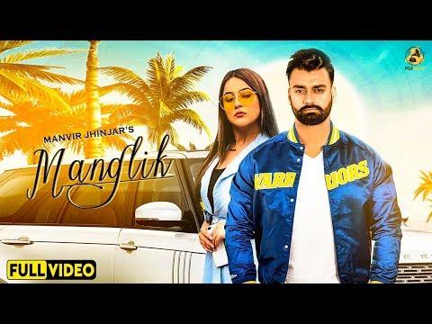 manglik---full-video-song-|-manvir-jhinjar-|-shehnaz-gill-|-folk-rakaat-|-latest-punjabi-songs-2020