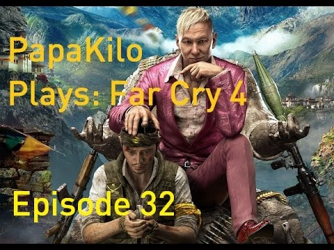 I Can Slow Time? Episode 32 - Lets Play Far Cry 4, 1080p HD, 60fps, Hard Difficulty
