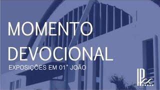Devocional - 1ª João #12 - Rev. Ronaldo Vasconcelos