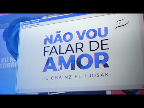 Baixar Lil Chainz x Hiosaki - Não vou falar de amor (Prod. Pdr0sa)