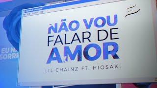 Lil Chainz x Hiosaki - Não vou falar de amor (Prod. Pdr0sa)