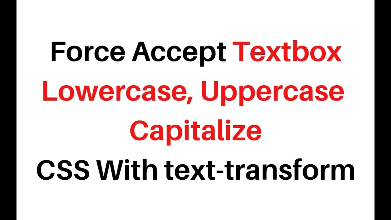 Restrict Force Textbox accept lowercase, uppercase and Capitalize