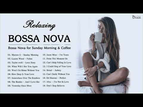 Bossa Nova Relaxing Songs | Best Jazz Bossa Nova Songs | Bossa Nova For Sunday Morning \u0026 Coffee