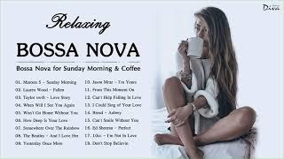 Bossa Nova Relaxing Songs   Best Jazz Bossa Nova Songs   Bossa Nova for Sunday Morning & Coffee