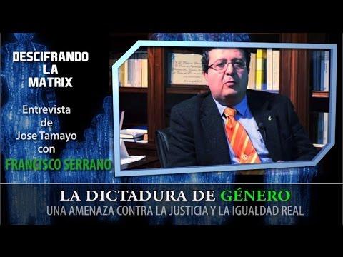 LA DICTADURA DE GÉNERO - Juez  Francisco Serrano  Entrevista