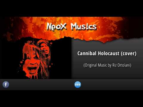 NEOX - Cannibal Holocaust Soundtrack (cover)