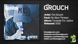 The Grouch - No Slow Thinkers