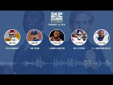 UNDISPUTED Audio Podcast (02.19.19) with Skip Bayless, Shannon Sharpe & Jenny Taft | UNDISPUTED