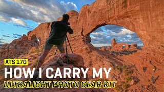 Approaching the Scene 170: How I Carry My Ultralight Photo Gear Kit