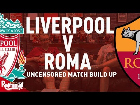 Liverpool v Roma | CL Semi Final | Uncensored Match Build Up
