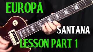 how to play Europa by Santana - guitar lesson part 1