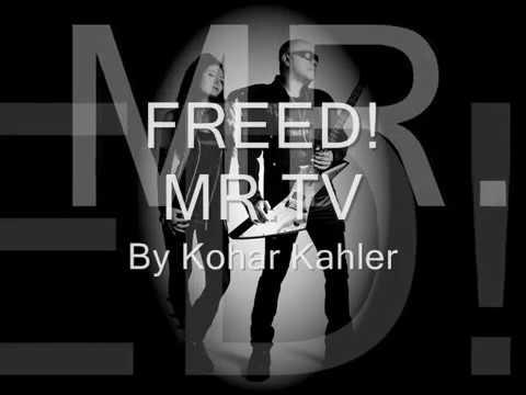 KOHAR KAHLER MR TV   FREED