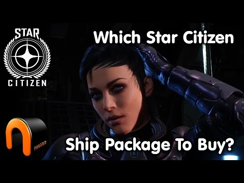 STAR CITIZEN: WHAT SHIP PACKAGE SHOULD YOU BUY?