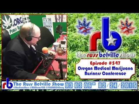 The Russ Belville Show #547 - Previewing Oregon Medical Marijuana Business Conference