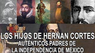 Los Hijos de Hernan Cortes Los Aut nticos Padres de la Patria