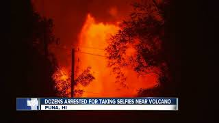 Visitors arrested for taking selfies near Kilauea volcano