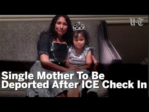 Single Mother To Be Deported After ICE Check In | San Diego Union-Tribune