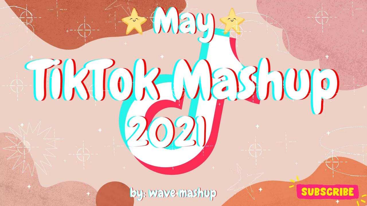 TikTok Mashup 2021 May 🦉Not Clean🦉