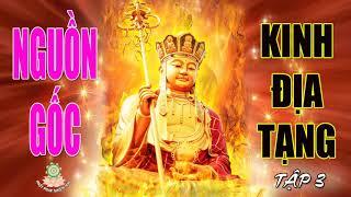 Ai Có Duyên Với Phật Nghe Video Này Để Được An Lạc Hạnh Phúc - Nguồn Gốc Kinh Địa Tạng ( tập 3 )