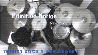 Primitive Notion by New Order : Trinity Rock & Pop Exams - Grade 5 Drums