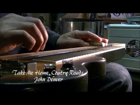 Take Me Home, Coutry Roads -Lap Steel Guitar-