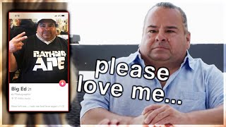 Big Ed Strikes Out On 6 DATING APPS At Once...