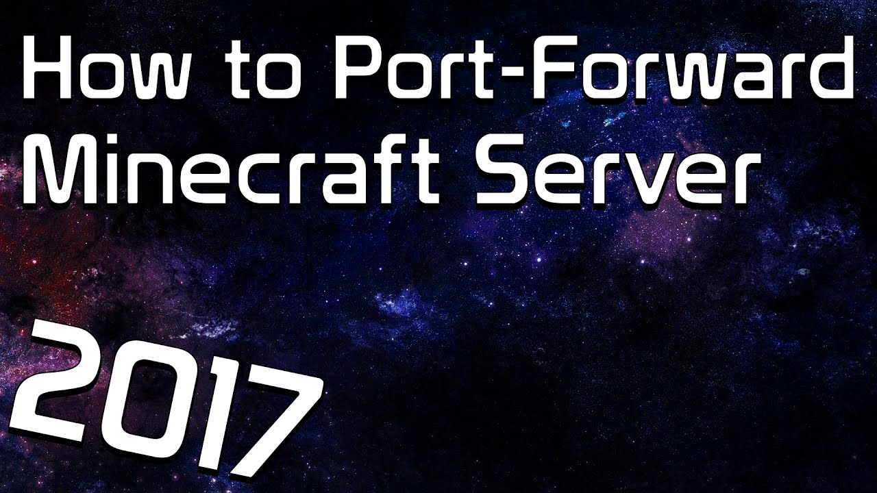 How to Port Forward Your Router For a Minecraft Server 1 11 (2017 -  Tutorial)