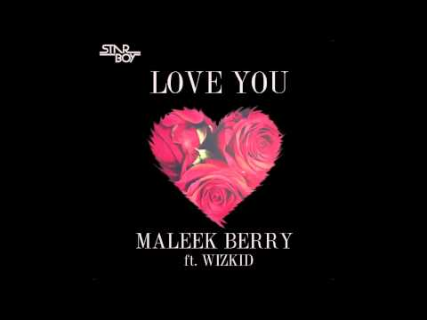 Maleek Berry - Love You ft Wizkid