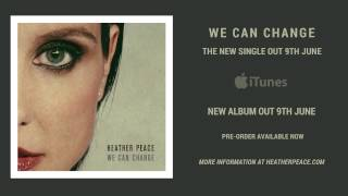 Heather Peace - We Can Change (Official Audio)