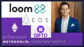 Ethereum Loom Network vs EOS? Constantinople proof of stake fork looks good.  Gifto looks amateur.