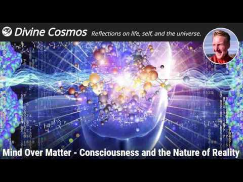 Mind Over Matter   Consciousness and the Nature of