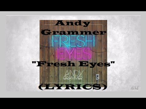 Andy Grammer : : Fresh Eyes (LYRICS)