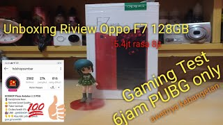 Unboxing Oppo F7 6GB Ram | Smartphone Gaming + Camera Kebangetan...!!1!1!1!1!