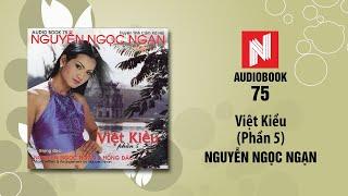 Nguyễn Ngọc Ngạn | Việt Kiều - Phần 5 (Audiobook 75)