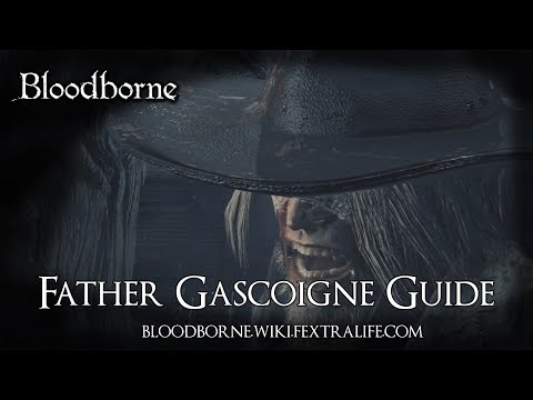 Father Gascoigne Boss Guide - Bloodborne Wiki Fextralife