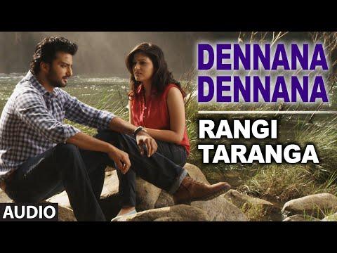 Dennana Dennana Full Song || RangiTaranga || Nirup Bhandari, Radhika Chetan, Avantika Shetty