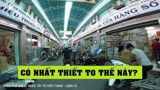 Đi chợ thuốc tây bán sỉ lớn nhất Sài Gòn, Nguyễn Giản Thanh, Quận 10 - Land Go Now ✔