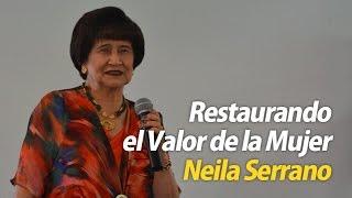 Restaurando el Valor de la Mujer - Doctora Neila Serrano de Sociedades Bíblicas