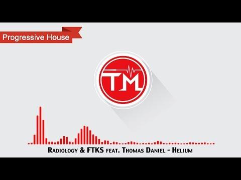 Radiology & FTKS feat. Thomas Daniel  - Helium